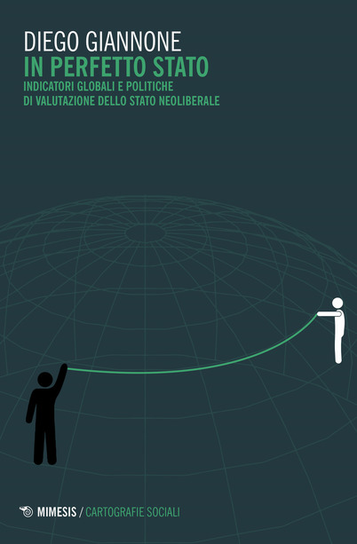 In perfetto Stato. Indicatori globali e politiche di valutazione dello Stato neoliberale