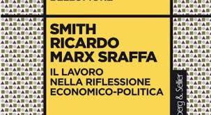 A proposito di Smith, Ricardo, Marx e anche Sraffa. Commento pirotecnico al libro di Riccardo Bellofiore. E replica dell'autore