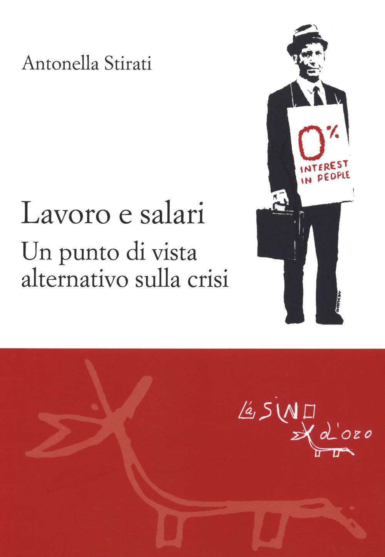 Lavoro e salari: un punto di vista alternativo sulla crisi