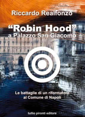 Robin Hood a Palazzo San Giacomo. Il libro