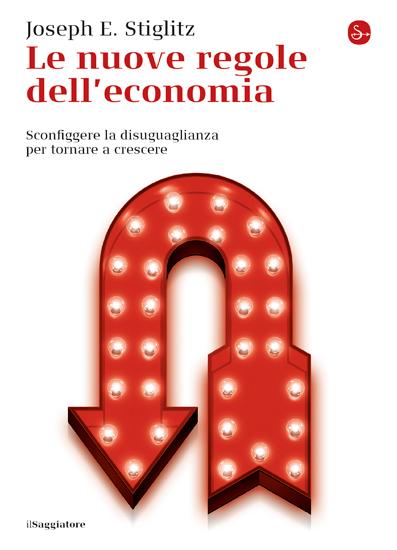Stiglitz e le nuove regole dell'economia